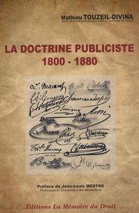 Mathieu Touzeil-Divina - La doctrine publiciste 1800-1880 - Eléments de patristique administrative.