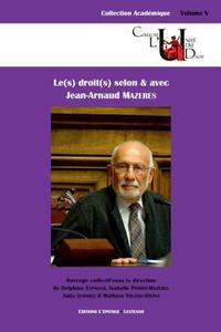 Mathieu Touzeil-Divina et Delphine Espagno - Le(s) droit(s) selon & avec Jean-Arnaud Mazères.