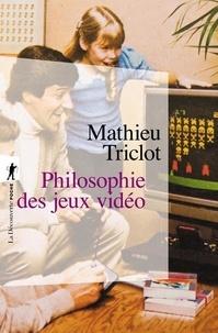 Mathieu Triclot - Philosophie des jeux vidéo.