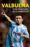 Mathieu Valbuena - Mon parcours du combattant.