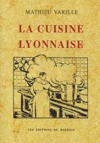 Mathieu Varille - La cuisine lyonnaise.