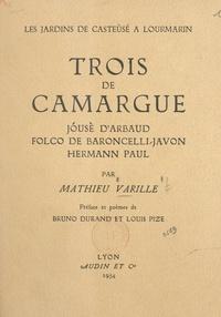 Mathieu Varille et Bruno Durand - Trois de Camargue : Jóusè d'Arbaud, Folco de Baroncelli-Javon, Hermann Paul.