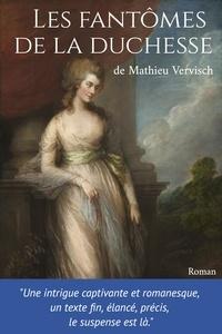 Ebooks gratuits téléchargement pdf gratuit Les Fantômes de la duchesse par Mathieu Vervisch DJVU PDB CHM 9791026247715 in French
