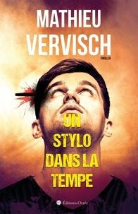 Mathieu Vervisch - Un stylo dans la tempe.