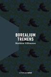 Mathieu Villeneuve - Borealium tremens.