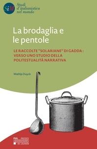 Mathijs Duyck - La brodaglia e le pentole - Le raccolte solariane di Gadda : verso uno studio della politestualità narrativa.