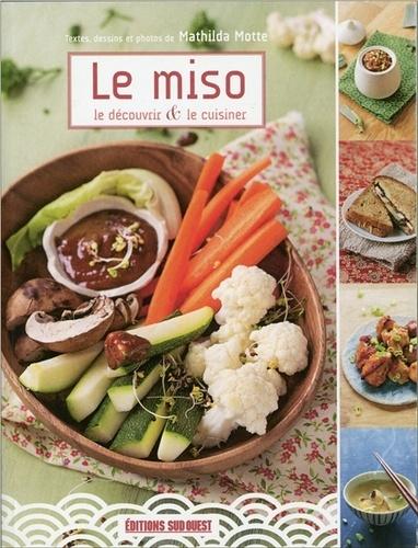 Le miso, le découvrir et le cuisiner