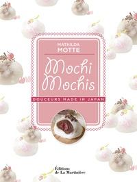 Mathilda Motte - Mochi mochis - Douceurs made in Japan.