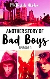 Mathilde Aloha - Another story of bad boys Tome 1 : .