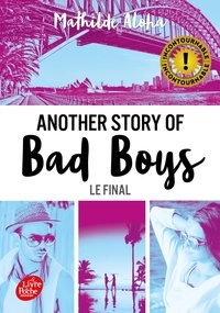 Mathilde Aloha - Another story of bad boys Tome 3 : Le final - Avec un bonus inédit et un extrait de Mila.
