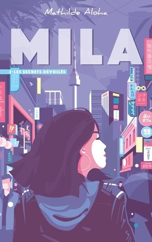 Mila - Tome 2 - Les secrets dévoilés