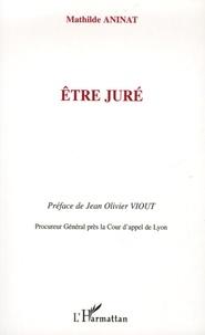 Mathilde Aninat - Etre juré.