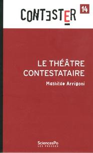 Mathilde Arrigoni - Le théâtre contestataire.