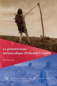 Mathilde Arrivé - Le primitivisme mélancolique d'Edward S. Curtis.