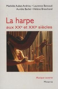 Satt2018.fr La harpe aux XXe et XXIe siècles - Facture, notation, répertoire Image