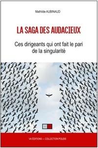 Ebook pour le téléchargement de PSP La saga des audacieux  - Ces dirigeants qui ont fait le pari de la singularité RTF (French Edition)
