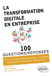 Mathilde Aubry et Mamadou Sanoussy Sow - La transformation digitale en entreprise.