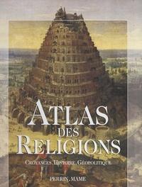 Mathilde Aycard et Khattar Abu Diab - Atlas des religions - Croyances, histoire, géopolitique.