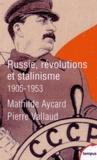 Mathilde Aycard et Pierre Vallaud - Russie, révolutions et stalinisme (1905-1953).