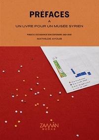 Mathilde Ayoub et Michel Al-Maqdissi - Préfaces à un livre pour un musée Syrien.
