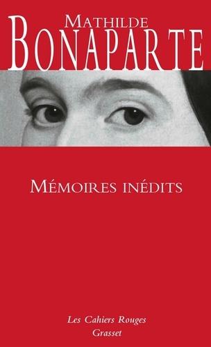 Mathilde Bonaparte - Mémoires inédits.