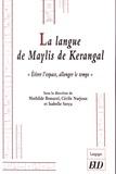 """Mathilde Bonazzi et Cécile Narjoux - La langue de Marylis de Kérangal - """"Etirer l'espace, allonger le temps""""."""