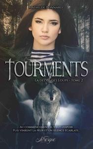 Mathilde Bonnard - La déesse des loups Tome 2 : Tourments.