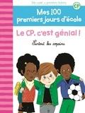 Mathilde Bréchet et Amandine Laprun - Mes 100 premiers jours d'école Tome 10 : Le CP, c'est génial! - Surtout les copains.