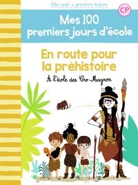 Mathilde Bréchet et Marie-Elise Masson - Mes 100 premiers jours d'école Tome 12 : En route pour la préhistoire - A l'école des Cro-Magnon.