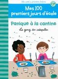 Mathilde Bréchet - Mes 100 premiers jours d'école Tome 3 : Panique à la cantine - Le gang des catapultes.