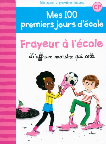 Mathilde Bréchet et Amandine Laprun - Mes 100 premiers jours d'école Tome 4 : Frayeur à l'école - L'affreux monstre qui colle.