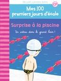 Mathilde Bréchet - Mes 100 premiers jours d'école Tome 6 : Surprise à la piscine - Un intrus dans le grand bain!.