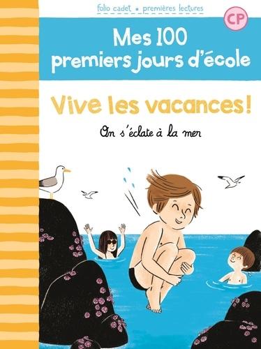 Mathilde Bréchet et Amandine Laprun - Mes 100 premiers jours d'école Tome 9 : Vive les vacances! - On s'éclate à la mer.