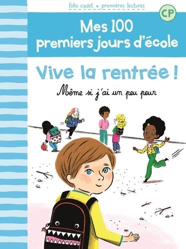 Mathilde Bréchet et Amandine Laprun - Mes 100 premiers jours d'école Tome : Vive la rentrée ! - Même si j'ai un peu peur.
