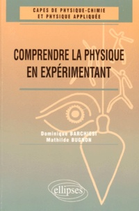 Mathilde Bugnon et Dominique Barchiesi - Comprendre la physique en expérimentant - CAPES de physique-chimie et physique appliquée.