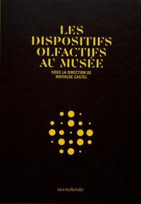 Mathilde Castel - Les dispositifs olfactifs au musée.