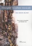 Mathilde Catz - Enseigner la culture musicale - Aux miroirs du réel.