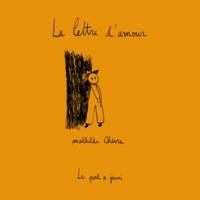 Mathilde Chèvre - La lettre d'amour.