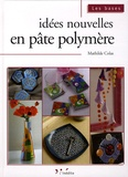 Mathilde Colas - Idées nouvelles en pâte polymère.