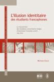 Mathilde Collin - L'illusion identitaire des étudiants francophones - Le mouvement des étudiants universitaires belges d'expression française (MUBEF, 1961-1974).