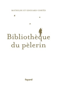 Mathilde Cortès et Edouard Cortès - Bibliothèque du pèlerin.
