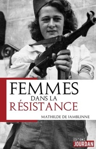 Mathilde de Jamblinne - Femmes dans la résistance.