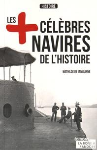 Mathilde de Jamblinne - Les plus célèbres navires de l'histoire.
