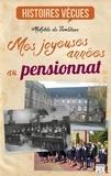 Mathilde de Jamblinne - Mes joyeuses années au pensionnat - Témoignage.