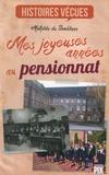 Mathilde de Jamblinne - Mes joyeuses années au pensionnat.