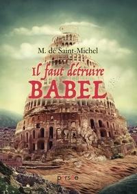 Mathilde de Saint-Michel - Il faut détruire Babel.