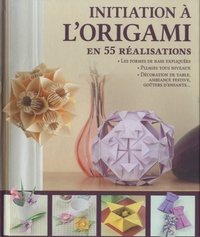 Mathilde de Saint-Michel et Irina Sarnavska - Initiation à l'origami en 55 réalisations.