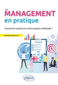 Le management en pratique - Comment construire votre propre méthode ?.pdf