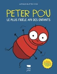 Mathilde Delattre-Josse - Peter Pou - Le plus fidèle ami des enfants.