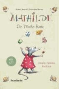 Mathilde, die Mathe-Ratte - Singen - spielen - rechnen. Mit eingelegter CD.